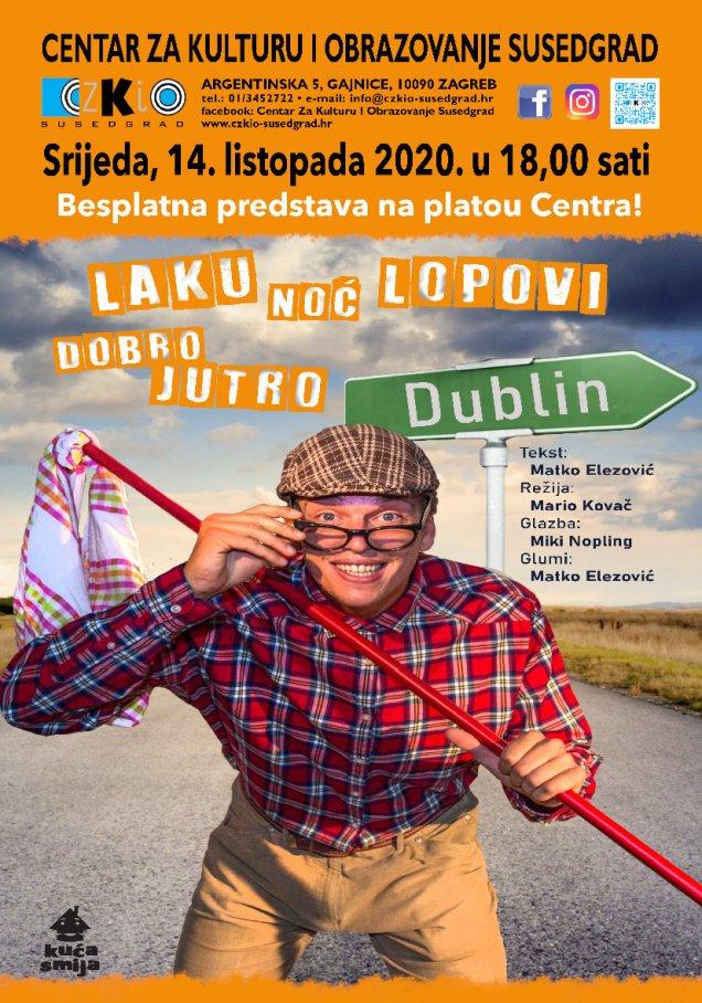 Premijera predstave 'Laku noć, lopovi – dobro jutro, Dublin' u Centru za kulturu i obrazovanje Susedgrad